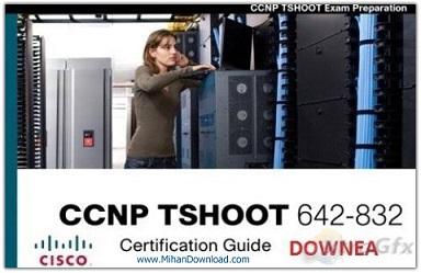 فیلم آموزشی راهنمای گواهینامه سیسکو Cisco CCNP TSHOOT Certification Guide